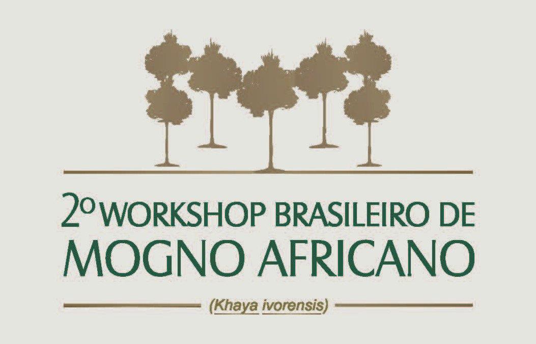 2º Workshop Brasileiro de Mogno Africano