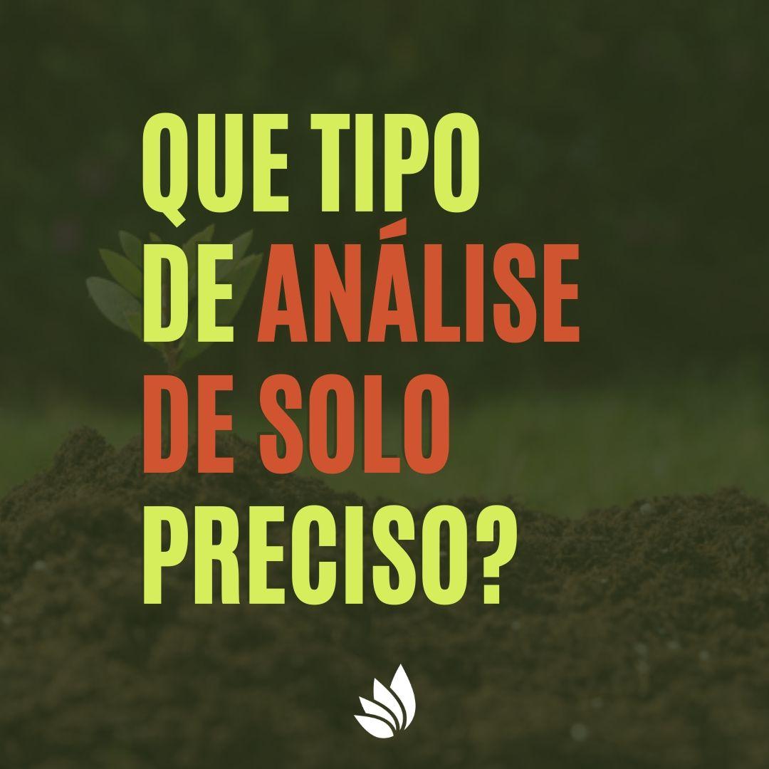 Que tipo de análise de solo preciso para avaliar meu terreno?